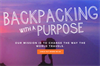 Bakpacking with a purpose - Our mission is to change the way the world travels