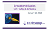 Broadband Basics for Public Libraries