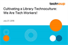Cultivating a Library Technoculture — We Are Tech Workers!