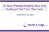 Is Your Website Holding Your Org Hostage?