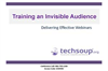 Training an Invisible Audience: Delivering Effective Webinars